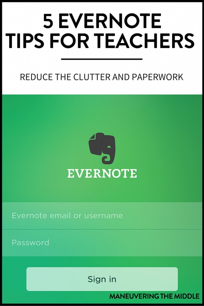 5 Evernote Tips for Teachers to reduce their desk clutter and stay organized. Keep everything from to-do lists to behavior documentation in one place. | maneuveringthemiddle.com