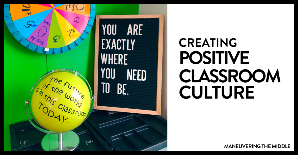 A positive classroom culture will impact both the way student's feel about school and how they learn - 4 ideas for creating positive classroom culture. | maneuveringthemiddle.com