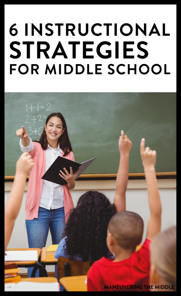 Looking to try a few new things in your classroom? These six instructional strategies are simple to implement and helpful in engaging your students. | maneuveringthemiddle.com