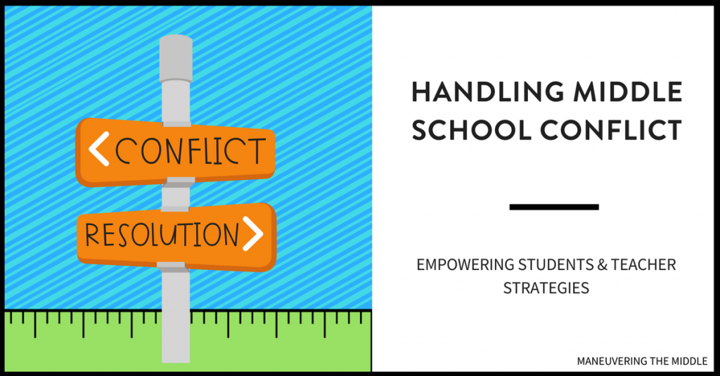 Conflict will arise in any classroom setting. The confidence to teach student conflict resolution is a useful tool for all teachers. | maneuveringthemiddle.com