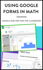 Google Forms is an excellent way to gather data in the math classroom. This post will discuss what Google Add Ons will improve your Google Forms in math. | maneuveringthemiddle.com