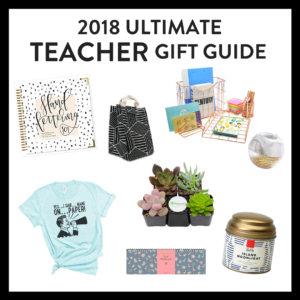 2018 Ultimate Teacher Gift Guide