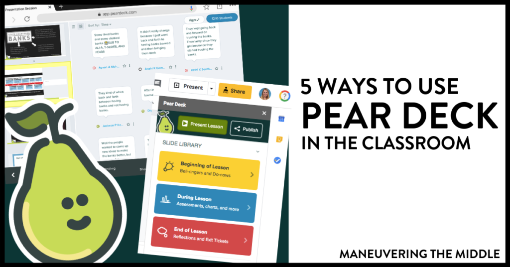 5 ways to use pear deck to keep students engaged, interacting with the content, and to receive real-time data in your classroom