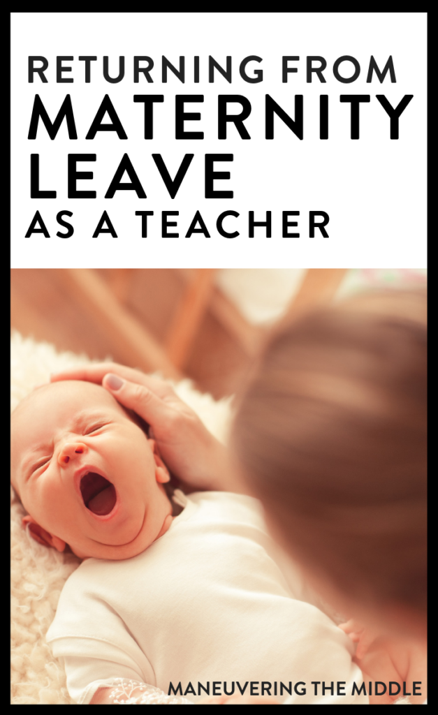 Returning to the classroom from maternity leave as a teacher is a challenge! Here are some tips based on my experience to set yourself up for success. | maneuveringthemiddle.com