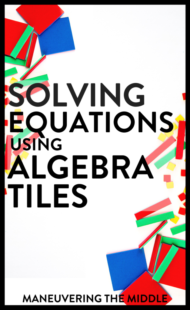 Solving equations is foundational for middle and high school math. Students can struggle to complete the many procedural steps required. Teach students the conceptual knowledge necessary using algebra tiles! | maneuveringthemiddle.com